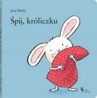 Śpij, króliczku - Jorg Muhle | mała okładka