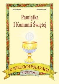 O wielkich Polakach dzieciom Pamiątka I Komunii Świętej - Ewa Skarżyńska   mała okładka