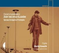 Żeby nie było śladów Sprawa Grzegorza Przemyka - Cezary Łazarewicz | mała okładka
