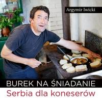 Burek na śniadanie Serbia dla koneserów - Argymir Iwicki | mała okładka