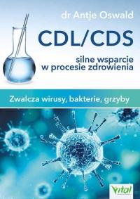CDL/CDS silne wsparcie w procesie zdrowienia Zwalcza wirusy, bakterie i grzyby - Oswald  Antje | mała okładka