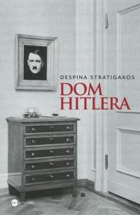 Dom Hitlera - Despina Stratigakos   mała okładka