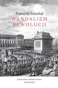Wandalizm rewolucji - Francois Souchal   mała okładka