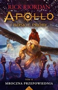 Mroczna przepowiednia Apollo i boskie próby. Tom 2 -  Rick Riordan | mała okładka