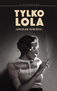 Tylko Lola - Jarosław Kamiński | mała okładka