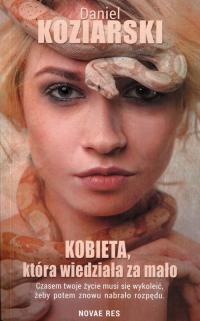 Kobieta, która wiedziała za mało - Daniel Koziarski | mała okładka