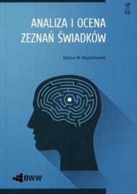 Analiza i ocena zeznań świadków - Wojciechowski Bartosz W. | mała okładka