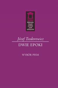 Dwie epoki Wybór pism - Józef Teodorowicz | mała okładka