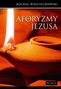 Aforyzmy Jezusa - Michał Wojciechowski | mała okładka