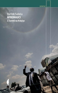 Afronauci. Z Zambii na Księżyc - Bartek Sabela | mała okładka
