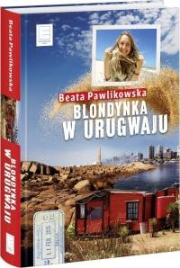 Blondynka w Urugwaju - Beata Pawlikowska   mała okładka