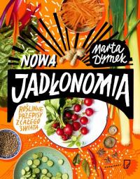 Nowa Jadłonomia. Roślinne przepisy z całego świata - Marta Dymek | mała okładka