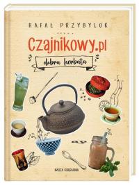 Czajnikowy.pl dobra herbata - Rafał Przybylok | mała okładka