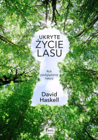 Ukryte życie lasu - David Haskell | mała okładka
