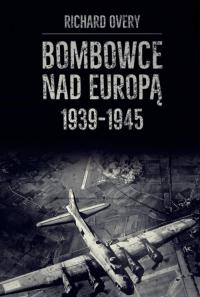 Bombowce nad Europą 1939-1945 - Richard Overy | mała okładka