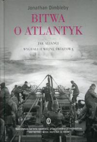 Bitwa o Atlantyk. Jak alianci wygrali II wojnę światową - Jonathan Dimbleby   mała okładka