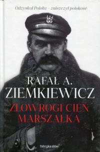 Złowrogi cień Marszałka - Ziemkiewicz Rafał A. | mała okładka