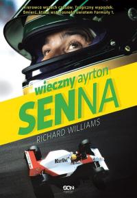 Wieczny Ayrton Senna - Richard Williams   mała okładka
