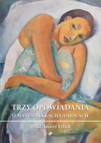 Trzy opowiadania omatematykach ianiołach - Włodzimierz Erlich   mała okładka