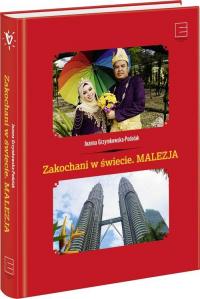 Zakochani w świecie Malezja - Joanna Grzymkowska-Podolak   mała okładka