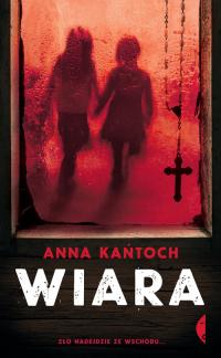 Wiara - Anna Kańtoch | mała okładka