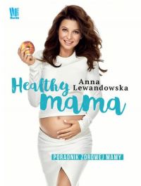 Healthy mama Poradnik zdrowej mamy - Anna Lewandowska | mała okładka