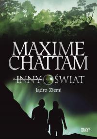 Inny świat 3 Jądro Ziemi - Maxime Chattam | mała okładka