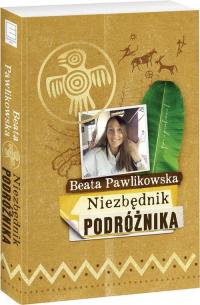 Niezbędnik podróżnika - Beata Pawlikowska   mała okładka
