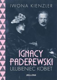 Ignacy Paderewski ulubieniec kobiet - Iwona Kienzler | mała okładka