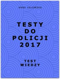 Testy do Policji 2017 Test wiedzy - Anna Zalewska   mała okładka