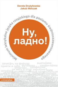 Nu, ladno! Minimum leksykalne języka rosyjskiego dla poziomu średniozaawansowanego - Drużyłowska Dorota, Walczak Jakub   mała okładka