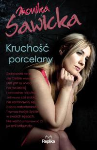 Kruchość porcelany - Monika Sawicka | mała okładka