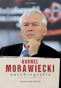 Kornel Morawiecki Autobiografia Rozmawia Artur Adamski - Morawiecki Kornel, Adamski Artur | mała okładka