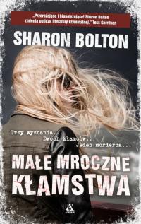 Małe mroczne kłamstwa - Sharon Bolton | mała okładka