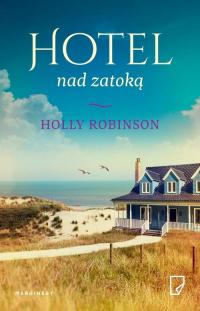 Hotel nad zatoką - Holly Robinson | mała okładka