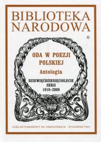 Biblioteka Narodowa Oda w poezji polskiej Antologia Dziewięćdziesięciolecie serii 1919-2009 - Teresa Kostkiewiczowa | mała okładka