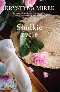 Słodkie życie - Krystyna Mirek | mała okładka