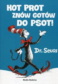 Kot Prot znów gotów do psot - Seuss Dr.   mała okładka