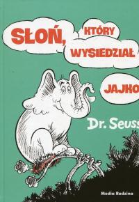 Słoń który wysiedział jajko - Seuss Dr.   mała okładka