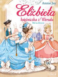Elżbieta Księżniczka z Wersalu Bal na dworze - Annie Jay | mała okładka