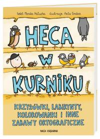 Heca w kurniku Krzyżówki, labirynty, kolorowanki i inne zabawy ortograficzne - Monika Hałucha   mała okładka