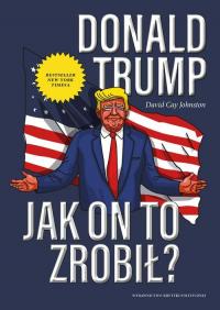 Donald Trump Jak on to zrobił? - Johnston David Cay | mała okładka