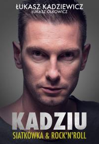 Kadziu Siatkówka & Rock'N'Roll - Kadziewicz Łukasz, Olkowicz Łukasz | mała okładka