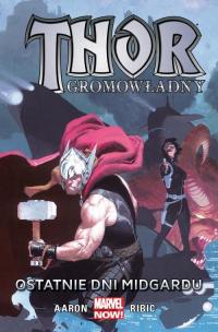 Thor Gromowładny Tom 4 Ostatnie dni Midgardu - Aaron Jason, Ribic Esad, Alessio Agustin, Bisley Simon, Guéra R.M. | mała okładka