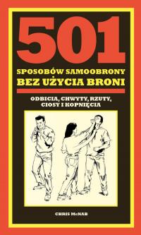 501 sposobów samoobrony bez użycia broni odbicia, chwyty, rzuty, ciosy i kopnięcia - Chris McNab | mała okładka