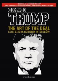 The Art of the Deal, czyli sztuka robienia interesów - Trump Donald J., Schwartz Tony   mała okładka