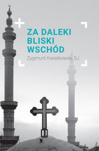 Za daleki Bliski Wschód - Zygmunt Kwiatkowski | mała okładka