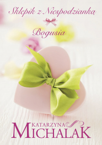 Sklepik z niespodzianką Bogusia - Katarzyna Michalak | mała okładka