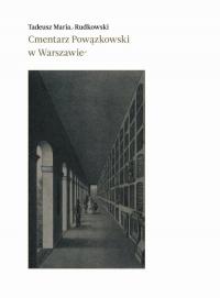 Cmentarz Powązkowski w Warszawie - Rudkowski Tadeusz Maria | mała okładka