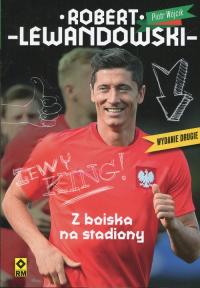 Robert Lewandowski Z boiska na stadiony - Piotr Wójcik | mała okładka